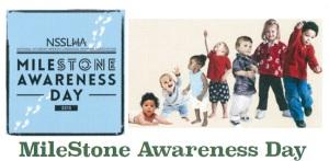 Milestone Awareness Day